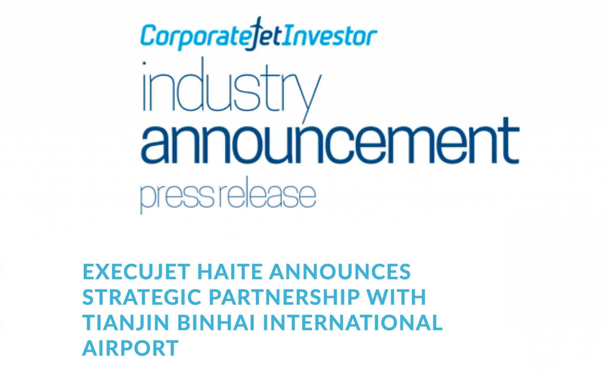 April 2018 - CJI - ExecuJet Haite announces strategic partnership with Tianjin Binhai International Airport