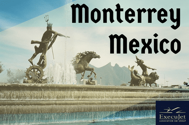ExecuJet Monterrey: An Ultra-Modern Metropolis against a Scenic, Natural Backdrop